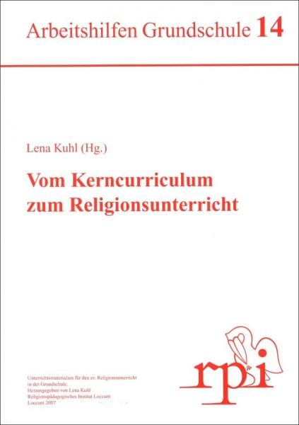 Vom Kerncurriculum zum Religionsunterricht