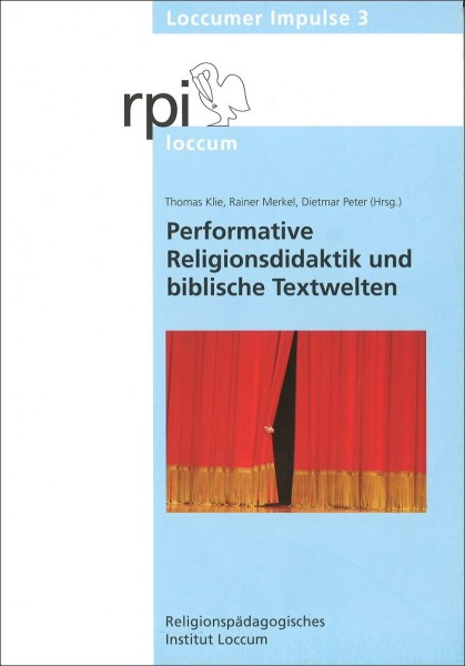 Performative Religionsdidaktik und biblische Textwelten